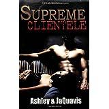 Supreme Clientele ~ Ashley JaQuavis