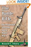 The Battle Rifle: Development and Use...