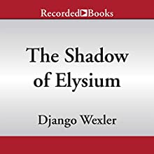 The Shadow of Elysium: A Shadow Campaigns Novella, Book 2.5 (       UNABRIDGED) by Django Wexler Narrated by Richard Poe