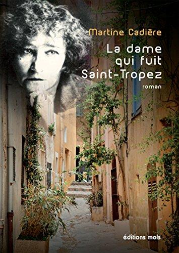 Martine Cadière - La dame qui fuit Saint-Tropez (Autres Sillons) (French Edition)