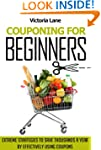 Couponing for Beginners: Extreme Stra...