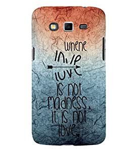 EPICCASE love is madness Mobile Back Case Cover For Samsung Galaxy Grand Max (Designer Case)