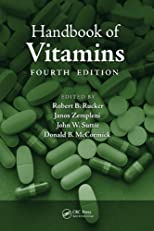 Handbook of Vitamins, Fourth Edition (CLINICAL NUTRITION IN HEALTH AND DISEASE)