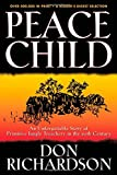 Peace Child: An Unforgettable Story of PrimitiveJungle Treachery in the 20th Centu