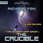 The Crucible: The Ember War, Book 8 | Richard Fox