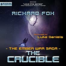 The Crucible: The Ember War, Book 8 Audiobook by Richard Fox Narrated by Luke Daniels