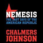 Nemesis: The Last Days of the American Republic | Chalmers Johnson