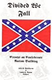img - for Divided We Fall: Essays on Confederate Nation Building book / textbook / text book