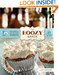 The Boozy Baker: 75 Recipes for Spiri...