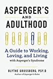 img - for Aspergers and Adulthood: A Guide to Working, Loving, and Living With Aspergers Syndrome book / textbook / text book