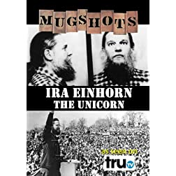 Mugshots: Ira Einhorn - The Unicorn (Amazon.com exclusive)