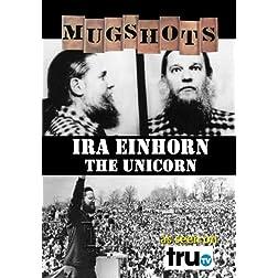 Mugshots: Ira Einhorn - The Unicorn (Amazon.com exclusive)