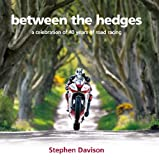 img - for Between the Hedges: A Celebration of 40 Years of Road Racing book / textbook / text book