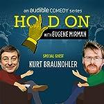 27: Kurt Braunohler Opens His Relationship Up | Eugene Mirman,Kurt Braunohler