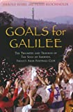 Image of Goals from Galilee: The Triumphs and Traumas of the Sons of Sakhnin, Israel's Arab Football Club