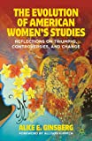 img - for The Evolution of American Women's Studies: Reflections on Triumphs, Controversies, and Change book / textbook / text book