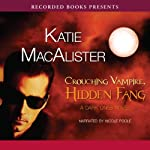 Crouching Vampire, Hidden Fang: A Dark Ones Novel, Book 7 (       UNABRIDGED) by Katie MacAlister Narrated by Nicole Poole