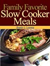Family Favorite Slow Cooker Meals