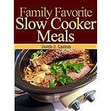 Family Favorite Slow Cooker Meals ~ Sarah J. Larson
