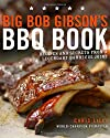 Big Bob Gibson&#39;s BBQ Book: Recipes and Secrets from a Legendary Barbecue Joint
