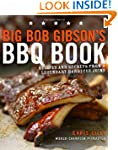 Big Bob Gibson's BBQ Book: Recipes an...