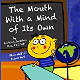 img - for The Mouth With a Mind of Its Own by Patricia L. Mervine (1-May-2014) Paperback book / textbook / text book