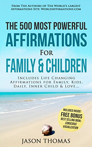 affirmation-the-500-most-powerful-affirmations-for-family-and-children-includes-life-changing-affirm