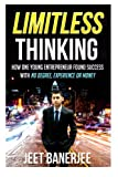 Limitless Thinking: How One Young Entrepreneur Found Success With No Degree, Experience or Money
