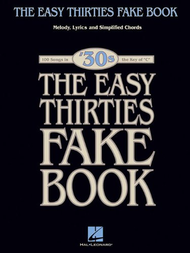 The Easy Thirties Fake Book: 100 Songs in the Key of