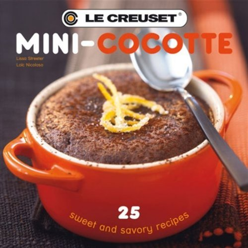 Le Creuset's Mini-Cocotte: 25 Sweet and Savory Recipes