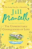 img - for The Unpredictable Consequences of Love by Jill Mansell (5-Jun-2014) Paperback book / textbook / text book