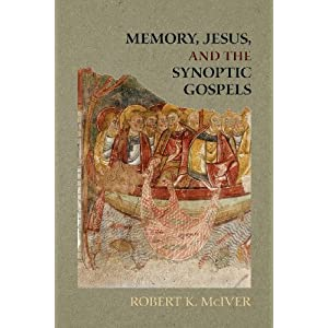 Memory, Jesus, and the Synoptic Gospels (Society of Biblical Literature)