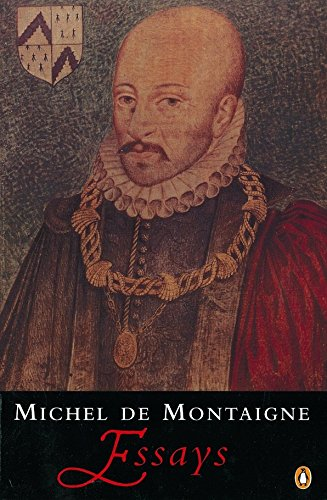 montaigne essays to the reader In blurring the distinction between reality and imagination by uniting mere thoughts with tangible outcomes, montaigne makes his reader reconsider the association of.