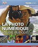 La photo numérique - Ateliers Pratiques