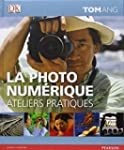 La photo num�rique - Ateliers Pratiques