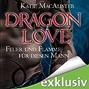 Feuer und Flamme für diesen Mann (Dragon Love 1) Hörbuch von Katie MacAlister Gesprochen von: Julia Stoepel