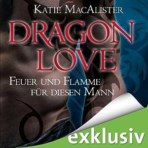 Feuer und Flamme für diesen Mann (Dragon Love 1) Hörbuch