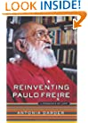 Reinventing Paulo Freire: A Pedagogy Of Love (Edge, Critical Studies in Educational Theory)