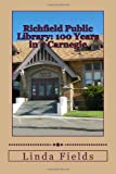 Richfield Public Library: 100 Years in a Carnegie