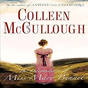 The Independence of Miss Mary Bennet | [Colleen McCullough]