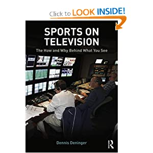 Sports on Television: The How and Why Behind What You See Dennis Deninger