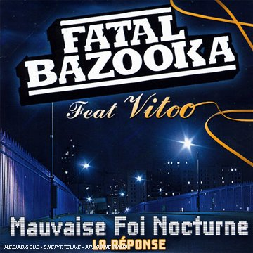 Fatal bazooka - Mauvaise Foi Nocturne - Zortam Music
