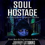 Soul Hostage | Jeffrey Littorno