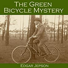 The Green Bicycle Mystery: Who Shot Bella Wright? Audiobook by Edgar Jepson Narrated by Cathy Dobson