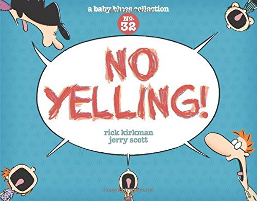 No Yelling!: A Baby Blues Collection