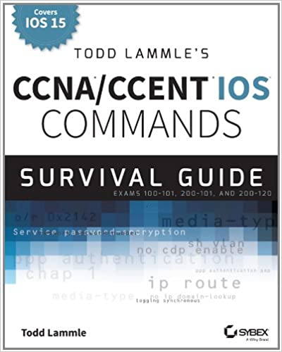 CCNA/CCENT IOS Commands Survival Guide, Second Edition