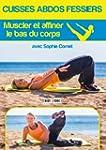 Cuisses abdos fessiers : Muscler et a...