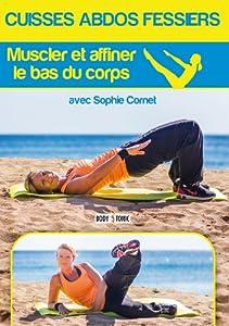 Cuisses abdos fessiers : Muscler et affiner le bas du corps