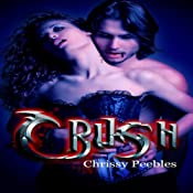 CRUSH: The Crush Saga | [Chrissy Peebles]
