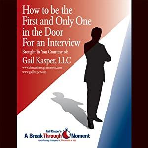 How to Be the First and Only One in the Door for an Interview | [Gail Kasper]